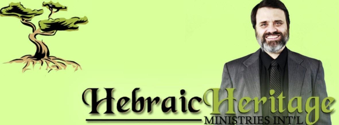 HEBRAIC HERITAGE MINISTRIES