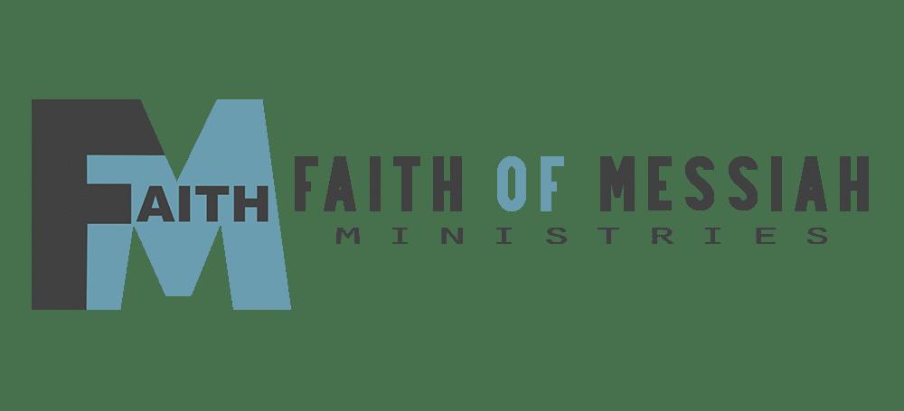 FAITH OF MESSIAH MINISTRIES